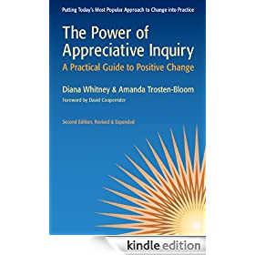 The Power of Appreciative Inquiry: A Practical Guide to Positive Change: A Practical Guide to Positive Change (Revised, Expanded) (BK Business)