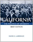 California: Politics Of Diversity, Brief (with InfoTrac)