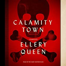 Calamity Town: Ellery Queen, Book 16 (       UNABRIDGED) by Ellery Queen Narrated by Richard Waterhouse
