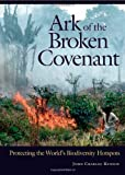 img - for Ark of the Broken Covenant: Protecting the World's Biodiversity Hotspots (Issues in Comparative Public Law) book / textbook / text book