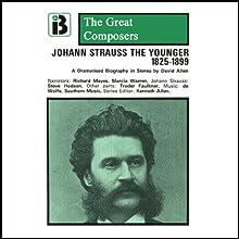 Johann Strauss the Younger: 1825 - 1899 (       UNABRIDGED) by David Allen Narrated by Richard Mayes, Marcia Warren