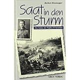 """Saat in den Sturm: Ein Soldat der Waffen-SS berichtetvon """"Herbert Brunnegger"""""""