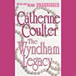 The Wyndham Legacy: Legacy Series #1 (       UNABRIDGED) by Catherine Coulter Narrated by Maggie McClellan