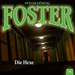 Die Hexe (Foster 5) | Oliver Döring