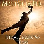 The All Nations Team | Michael Jasper