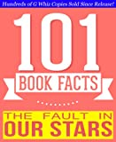 img - for The Fault in our Stars - 101 Amazingly True Facts You Didn't Know: Fun Facts and Trivia Tidbits Quiz Game Books (101bookfacts.com) book / textbook / text book