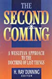 The Second Coming: A Wesleyan Approach to the Doctrine of Last Things