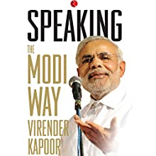 Speaking: The Modi Way Audiobook by Virender Kapoor Narrated by Peter Abraham
