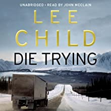 Die Trying: Jack Reacher 2 Audiobook by Lee Child Narrated by Johnathan McClain