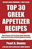 Most Popular 3 Or Less Steps Super Quick And Super Easy Top Class 30 Greek Appetizer Recipes (English Edition)