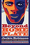 Image of Beyond Home Plate: Jackie Robinson On Life After Baseball (Sports and Entertainment (Hardcover))