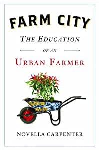 "Cover of ""Farm City: The Education of an ..."