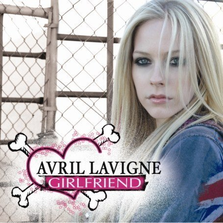 Avril Lavigne - Girlfriend (Incl Junkie XL Remix) (Maxi) - Zortam Music