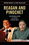img - for Reagan and Pinochet: The Struggle over US Policy toward Chile book / textbook / text book
