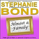 Almost a Family: A Feel Good Romance   Stephanie Bond