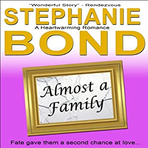Almost a Family: A Feel Good Romance | [Stephanie Bond]