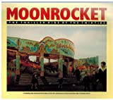 Moonrocket: The Thriller Ride of the Thirties (0951383507) by Scrivens, Kevin