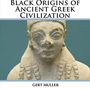 Black Origins of Ancient Greek Civilization Audiobook