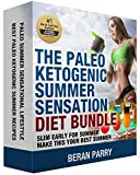 The Paleo Ketogenic Summer Sensation Diet Bundle: Slim Early for Summer, Make this Your Best Summer (Paleo Ketogenic Diet, for Weight Loss, for Beginners, Diabetes Diet, Anti-Inflammatory)
