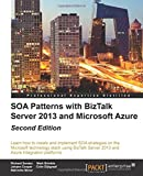 SOA Patterns with BizTalk Server 2013 and Microsoft Azure - Second Edition