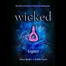Wicked: Legacy, Wicked Series Book 3 (       UNABRIDGED) by Nancy Holder, Debbie Viguie Narrated by Lauren Davis