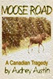 img - for Moose Road a Canadian Tragedy book / textbook / text book