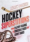 Hockey Superstitions: From Playoff Beards to Crossed Sticks and Lucky Socks