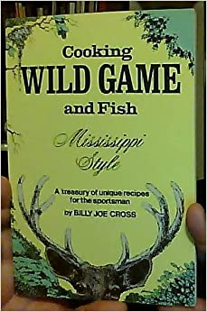 Cooking wild game fish mississippi style a treasury for Mississippi fish and game