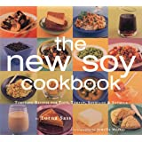 New Soy Cookbook : Tempting Recipes for Soybeans, Soy Milk, Tofu, Tempeh, Miso and Soy Sauce