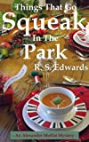 img - for Things That Go Squeak in the Park (Alexander Moffat Mysteries Book 3) book / textbook / text book