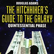 The Hitchhiker's Guide to the Galaxy, The Quintessential Phase (Dramatized) | [Douglas Adams]