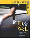 Fit & Well Alternate with Online Learning Center Bind-in Card and Daily Fitness and Nutrition Journal (0073252093) by Fahey, Thomas D.