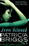 Iron Kissed: Mercy Thompson, book 3