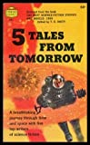 5 Tales From Tomorrow: Push-Button Passion / The Cold Equations / How-2 / Deep Space / Exile