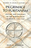 img - for Pilgrimage to Puritanism: History and Theology of the Marian Exiles at Geneva, 1555-1560 (Studies in Church History (New York, N.Y.), Vol. 9.) book / textbook / text book