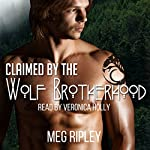 Claimed by the Wolf Brotherhood: Packs of the Pacific Northwest, Book 1 | Meg Ripley