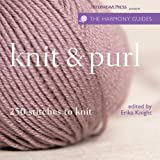 Harmony Guides: Knit & Purl (The Harmony Guides)