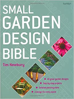 Small garden design bible tim newbury for Garden design books