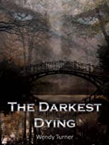 The Darkest Dying