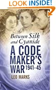 Between Silk and Cyanide: A Code Maker's War 1941-45
