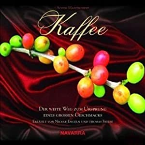 Kaffee. Der Weg zum Geschmack Hörbuch