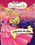 echange, troc Marie-Françoise Perat - Barbie et les trois mousquetaires : L'histoire du film