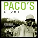 Paco's Story (       UNABRIDGED) by Larry Heinemann Narrated by Richard Ferrone