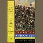 Crazy Horse and Custer: The Parallel Lives of Two American Warriors Hörbuch von Stephen E. Ambrose Gesprochen von: Richard Ferrone