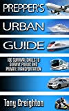Preppers Urban Guide. 100+ Public Transport Safety Strategies That  Will Save Your Life: (transport safety, travel safety, safe travel,  travel by ship, travel by airplain, travel by motorcycle