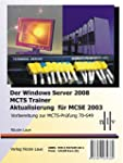 Der Windows Server 2008 MCTS Trainer...