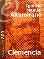 Clemencia [Annotated] (Spanish Edition)