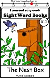 The Nest Box: I CAN READ EASY WORDS SIGHT WORD BOOKS: Level K-1 Early Reader: Beginning Readers (I Can Read Easy Words: Sight Word Books Book 12)