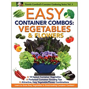Easy Container Combos: Vegetables & Flowers (Pamela Crawford's Contianer Gardening)