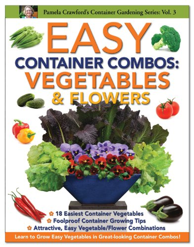 Easy Container Combos: Vegetables & Flowers (Pamela Crawford's Container Gardening) PDF